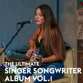 The Ultimate Singer Songwriter Album Vol.1 de Various Artists
