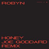 Honey (Joe Goddard Remix) by Robyn