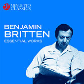 Benjamin Britten: Essential Works von Various Artists