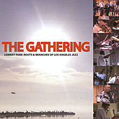 Leimert Park: Roots & Branches of Los Angeles Jazz by The Gathering