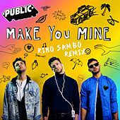 Make You Mine (Rino Sambo Remix) de The Public