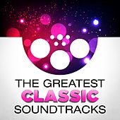 The Greatest Classic Soundtracks di Various Artists