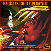 Reggaes Cool Operator by Various Artists