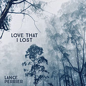 Love That I Lost (Remix) by Lance Perrier