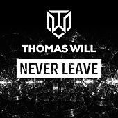 Never Leave by Thomas Will