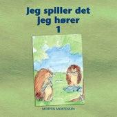 Jeg spiller det jeg hører 1 de Morten Mortensen
