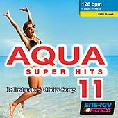 Aqua Super Hits 11 (Mixed Compilation For Fitness & Workout 126 Bpm / 32 Count) by Various Artists