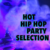 Hot Hip Hop Party Selection by Various Artists