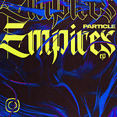 Empires EP by Particle