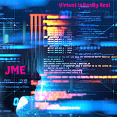 Virtual Is Really Real by JME