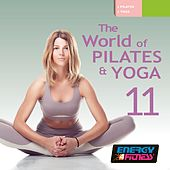 The World Of Pilates & Yoga Vol. 11 (Mixed Compilation For Fitness & Workout - Various Bpm) de Various Artists