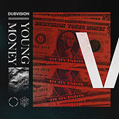 Young Money by DubVision