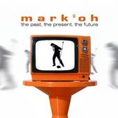 The Past, The Present, The Future von Mark Oh