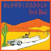 Fresh Blood by Blood On The Saddle