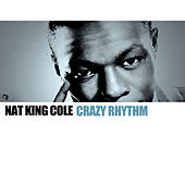 Crazy Rhythm de Nat King Cole