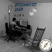 Beginners Luck by Aira