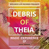 Magic Experience EP (Radio Version) di Debris of Theia