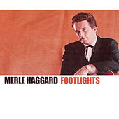 Footlights von Merle Haggard