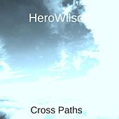 Cross Paths by HeroWilson