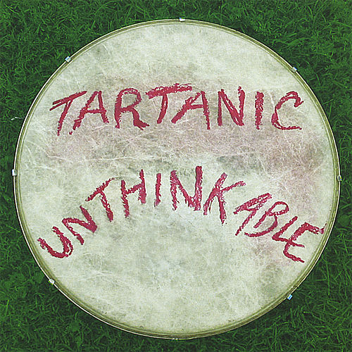 Unthinkable by Tartanic