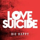 Love Suicide von Die Happy