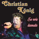 So wie damals von Christian König