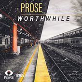 Worthwhile by Prose