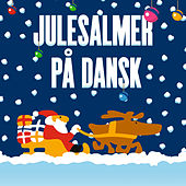 Julesalmer På Dansk by Various Artists