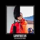 Lonfrican by DJ Maestro