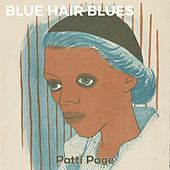 Blue Hair Blues by Patti Page