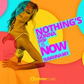 Nothing's Gonna Stop Us Now (Radio Edit) de Susanna Bey