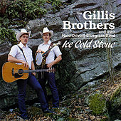 Ice Cold Stone - HH-302 by The Gillis Brothers