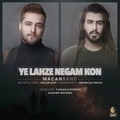 Ye Lahze Negam Kon by Macan Band