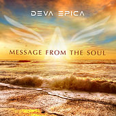 Message from the Soul by Deva Epica