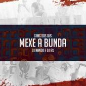 Gang dos Djs: Mexe a Bunda by Dj Nando