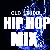 Old School Hip Hop Mix de Various Artists