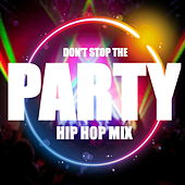 Don't Stop The Party Hip Hop Mix de Various Artists