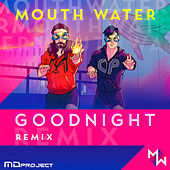 Goodnight (MD Project Remix) by Mouth Water