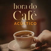 Hora do Café Acústico de Various Artists