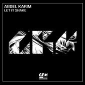 Let it Shake by Abdel Karim