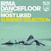 Most Liked Summer Selection (Irma Dancefloor presents) by Various Artists
