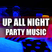 Up All Night Party Music de Various Artists