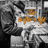 The Grifter's Life by Ron Baumber
