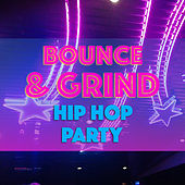 Bounce & Grind Hip Hop Party by Various Artists