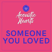 Someone You Loved by Acoustic Hearts