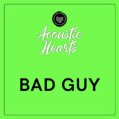 Bad Guy de Acoustic Hearts