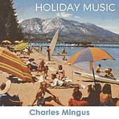 Holiday Music von Charles Mingus