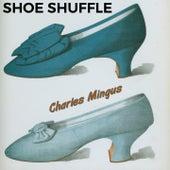Shoe Shuffle von Charles Mingus