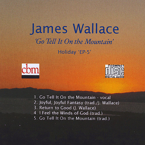 Go Tell It On the Mountain by James Wallace