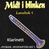 Midt I Blinken – Klarinett– Lærebok 1 by Elisabeth Vannebo